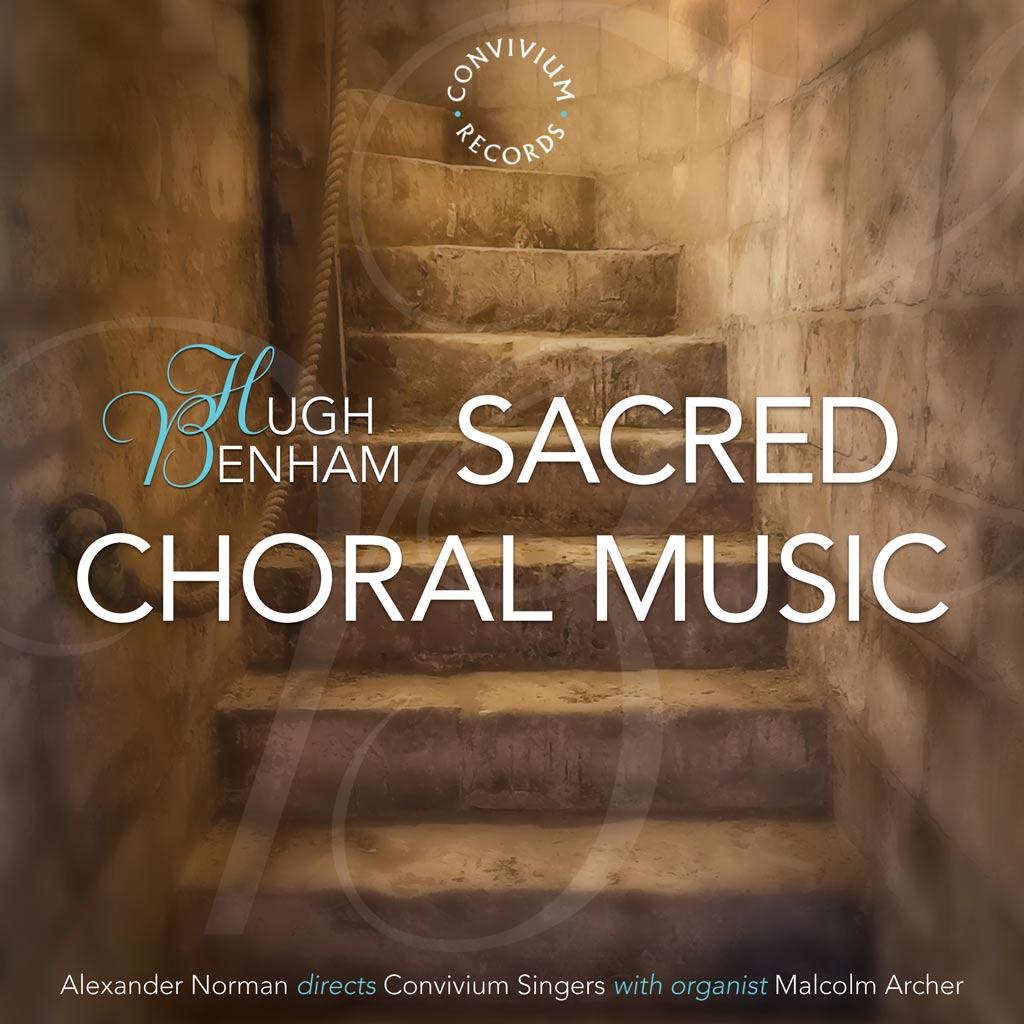 Hugh Benham: Sacred Choral Music